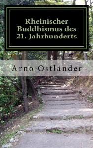 Arno Ostländer - Rheinischer Buddhismus des 21. Jahrhunderts